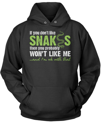 If You Don't Like Snakes You Wont Like Me Pullover Hoodie Sweatshirt