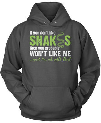 If You Don't Like Snakes You Wont Like Me - Pullover Hoodie / Dark Heather / S