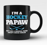 I'm a Hockey Papaw Except Much Cooler - Black Mug / Tea Cup