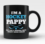I'm a Hockey Pappy Except Much Cooler - Black Mug / Tea Cup