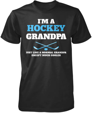 I'm a Hockey Grandpa Except Much Cooler T-Shirt
