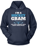 I'm a Hockey Gram Except Much Cooler
