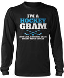 I'm a Hockey Gram Except Much Cooler Long Sleeve T-Shirt