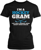 I'm a Hockey Gram Except Much Cooler Women's Fit T-Shirt