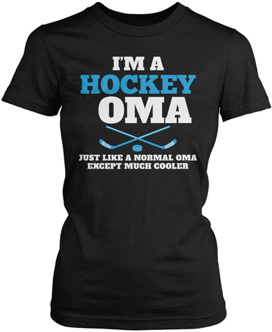 I'm a Hockey Oma Except Much Cooler Women's Fit T-Shirt