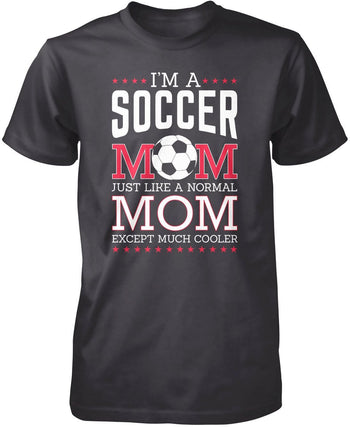 I'm a Soccer Mom Except Much Cooler - Premium T-Shirt / Dark Heather / S