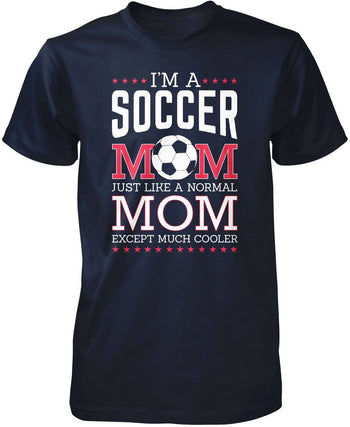 I'm a Soccer Mom Except Much Cooler - Premium T-Shirt / Navy / S
