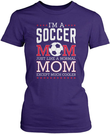 I'm a Soccer Mom Except Much Cooler - Women's Fit T-Shirt / Purple / S