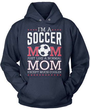 I'm a Soccer Mom Except Much Cooler - Pullover Hoodie / Navy / S