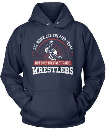 Only The Finest Moms Raise Wrestlers - Pullover Hoodie / Navy / S