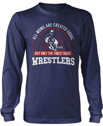 Only The Finest Moms Raise Wrestlers - Long Sleeve T-Shirt / Navy / S