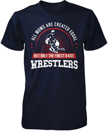 Only The Finest Moms Raise Wrestlers - Premium T-Shirt / Navy / S