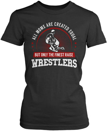 Only The Finest Moms Raise Wrestlers - Women's Fit T-Shirt / Dark Heather / S