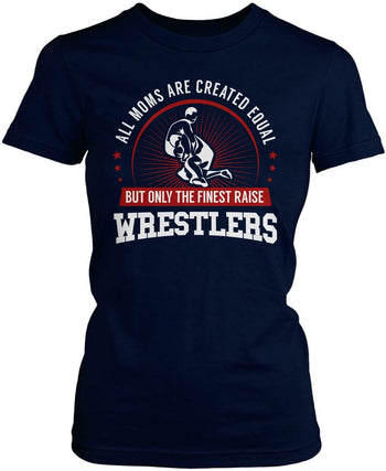 Only The Finest Moms Raise Wrestlers - Women's Fit T-Shirt / Navy / S