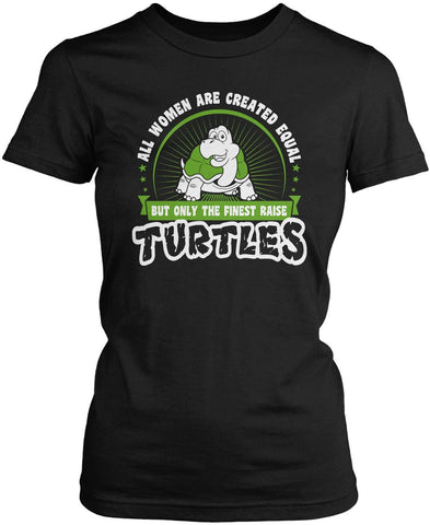 Only the Finest Women Raise Turtles Women's Fit T-Shirt