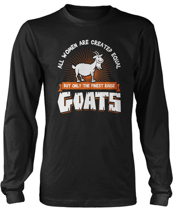 Only the Finest Women Raise Goats Long Sleeve T-Shirt