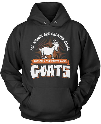 Only the Finest Women Raise Goats Pullover Hoodie Sweatshirt