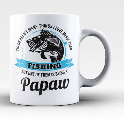 This Papaw Loves Fishing - Coffee Mug / Tea Cup