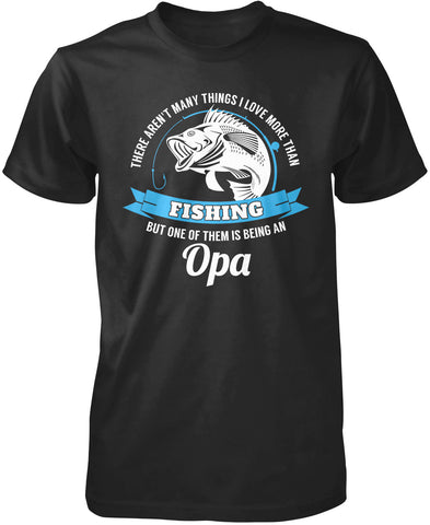 This Opa Loves Fishing T-Shirt