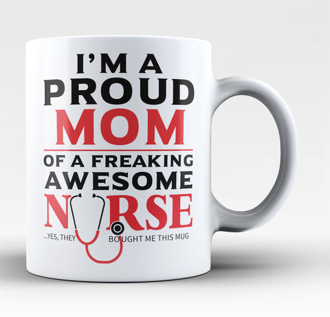 proud mom of an awesome nurse coffee mug tea cup