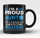 Proud Aunt of An Awesome Paramedic - Black Mug / Tea Cup
