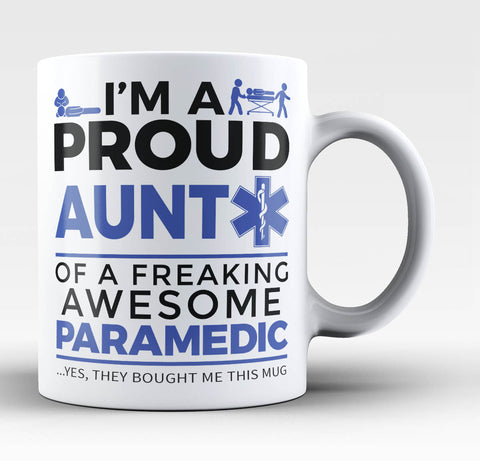 Proud Aunt of An Awesome Paramedic - Coffee Mug / Tea Cup
