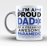 Proud Dad of An Awesome Paramedic - Mug