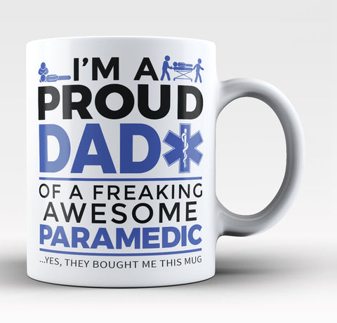 Proud Dad of An Awesome Paramedic Coffee Mug / Tea Cup
