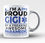 Proud Gigi of An Awesome Paramedic Coffee Mug / Tea Cup