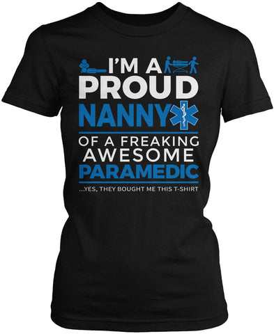 Proud Nanny of An Awesome Paramedic - Women's Fit T-Shirt