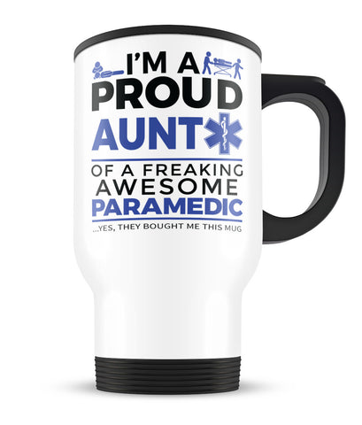 Proud Aunt of An Awesome Paramedic - Travel Mug