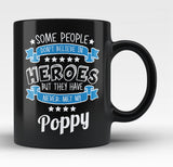 My Poppy the Hero - Black Mug / Tea Cup