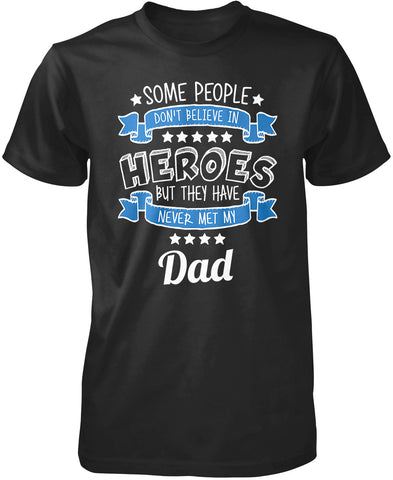 My Dad the Hero T-Shirt