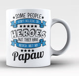 My Papaw the Hero - Coffee Mug / Tea Cup