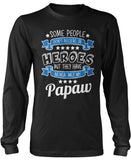 My Papaw the Hero Longsleeve T-Shirt