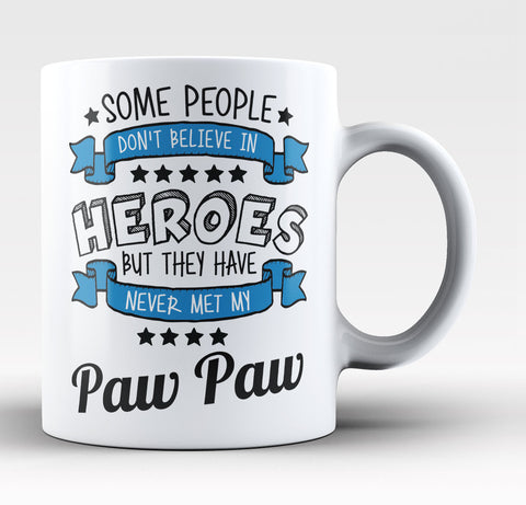 My Paw Paw the Hero - Coffee Mug / Tea Cup