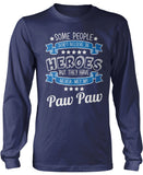 My Paw Paw the Hero Longsleeve T-Shirt