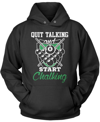 Quit Talking and Start Chalking Pullover Hoodie Sweatshirt