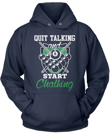 Quit Talking and Start Chalking - Pullover Hoodie / Navy / S