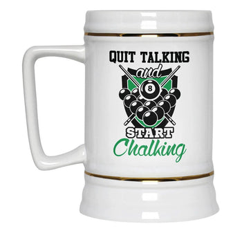 Quit Talking and Start Chalking - Beer Stein - [variant_title]