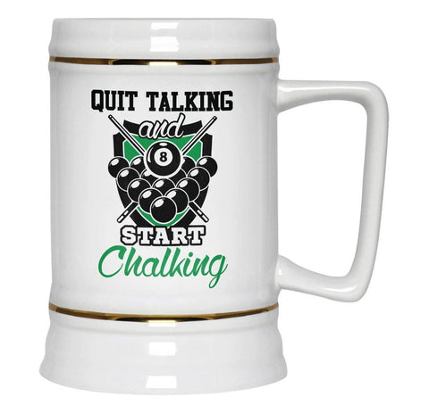 Quit Talking and Start Chalking - Beer Stein