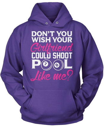 Wish Your Girlfriend Could Shoot Pool Like Me - Pullover Hoodie / Purple / S