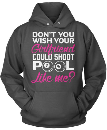 Wish Your Girlfriend Could Shoot Pool Like Me - Pullover Hoodie / Dark Heather / S