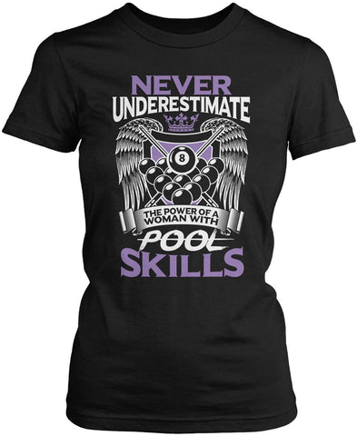 Never Underestimate a Women with Pool Skills Women's Fit T-Shirt