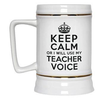 Keep Calm Teacher Voice - Beer Stein - [variant_title]
