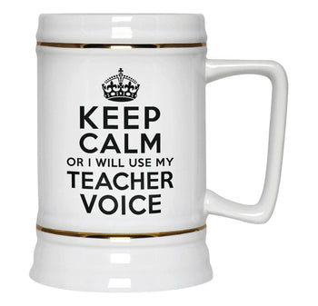 Keep Calm Teacher Voice - Beer Stein