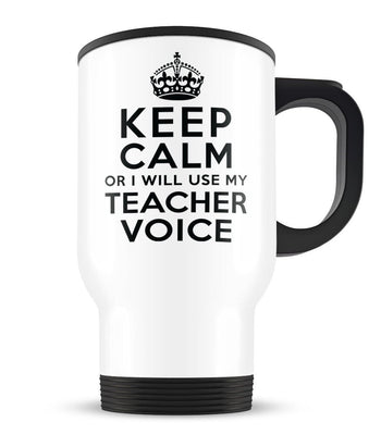 Keep Calm Teacher Voice - Travel Mug