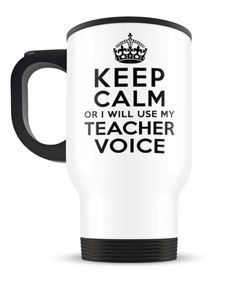 Keep Calm Teacher Voice - Travel Mug - [variant_title]