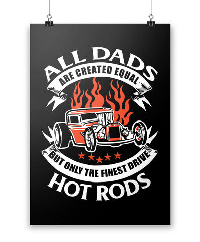 Only the Finest Dads Drive Hot Rods - Poster