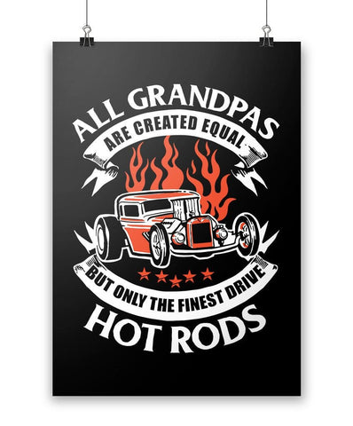 Only the Finest (Nickname) Drive Hot Rods - Poster